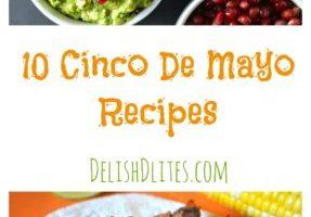 10 Cinco De Mayo Recipes