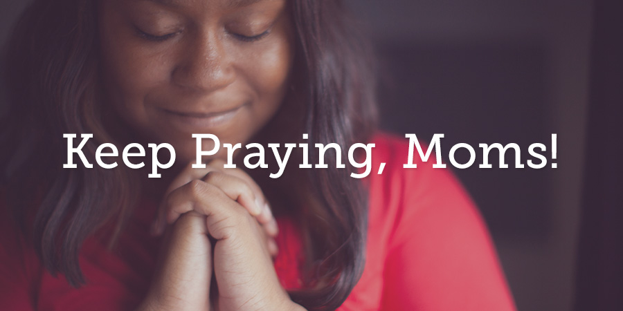 101210-moms-keep-praying