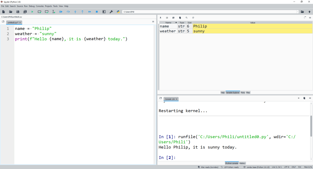 A formatted str is prepended with f and {} can be used to insert any variable.