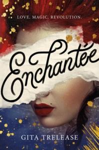 Enchantée by Gita Trelease Book Cover.