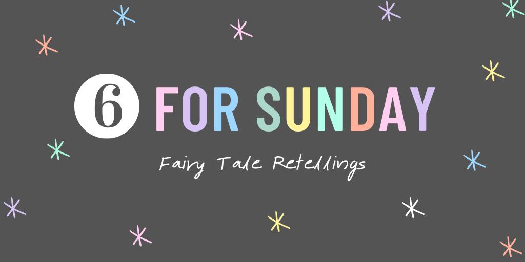 Fairy Tale Retellings to read in 2019