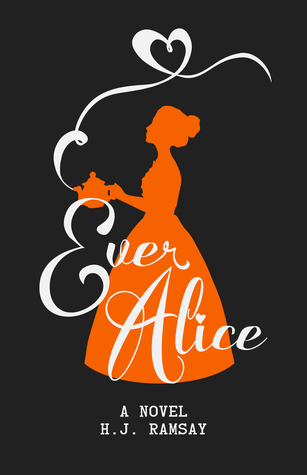 Ever Alice by H J Ramsay. Book Cover art.