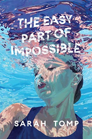 The Easy Part of Impossible by Sarah Tomp. Book Cover.