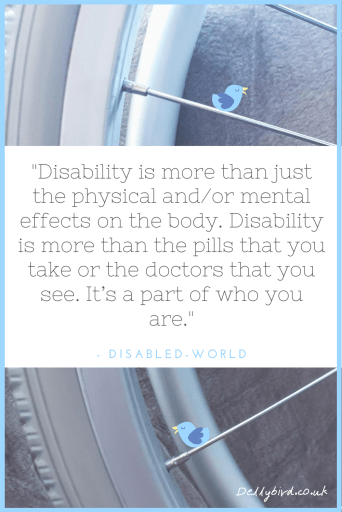"Disability Pride quote: ""Disability is more than just the physical and/or mental effects on the body. Disability is more than the pills that you take or the doctors that you see. It's a part of who you are."""