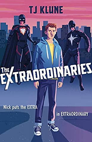 The Extraordinaries by T.J. Klune. Book cover.