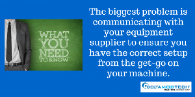 Communicate with your equipment supplier.