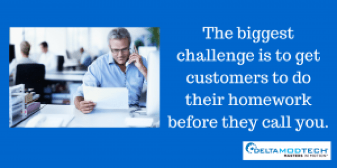 The biggest challenge is getting customers to do their homework.