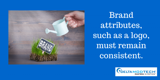 Brand attributes must remain consistent.