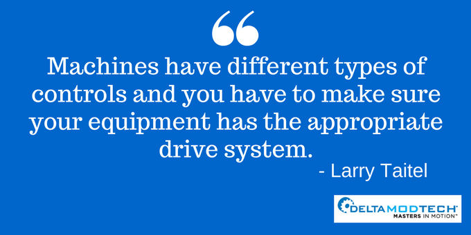 Make sure your equipment has the appropriate drive system.