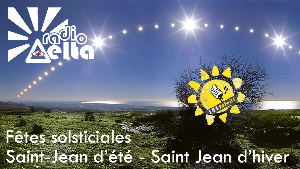 1,2,3, Soleil ! – 13 – 29 décembre 2017 – Saint-Jean d'hiver, Saint Jean d'été, histoires solsticiales