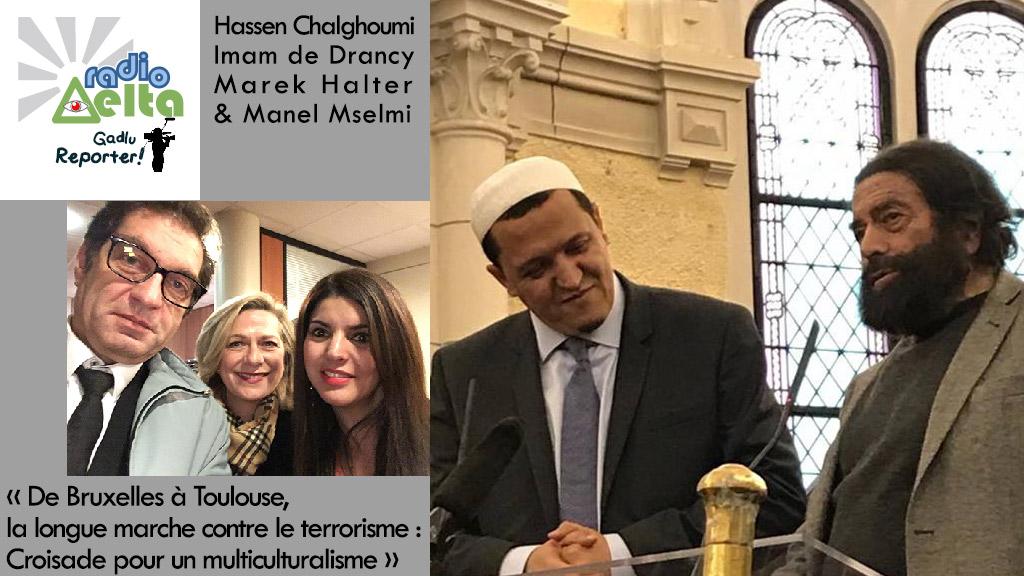 Gadlu Reporter n°4 – Devoir de mémoire : Conférence de l'Imam de Drancy, Hassen Chaghoumi et Marek Halter, puis, interview de Manel Mselmi