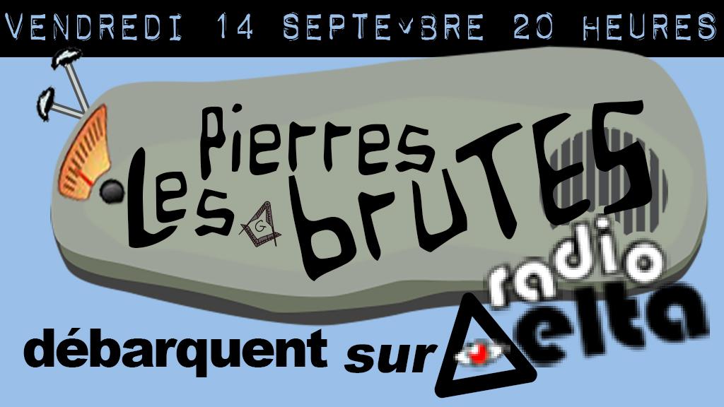 Les Pierres brutes débarquent sur RadioDelta ! vendredi 14 septembre 2018 !