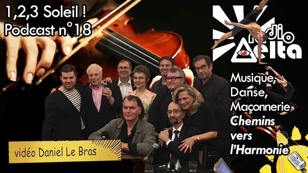 1,2,3, Soleil ! # 18 – 25 mai 2018 – Podcast et vidéo de l'émission « Musique, danse, Franc-maçonnerie, chemins vers l'Harmonie »