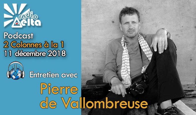 2 Colonnes à la 1 – 55 – 11 décembre 2018 – Podcast de l'émission Photographie et humanisme – Pierre de Vallombreuse