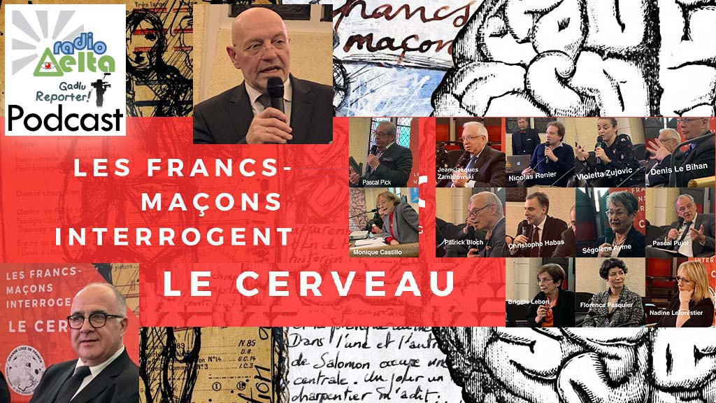Gadlu Reporter n°6 : Podcast intégral du colloque « Les Francs-maçons interrogent le cerveau » – sam. 9 mars 2019