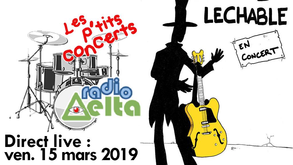 Les p'tits concerts direct live de RadioDelta : Hervé Lechable – vendredi 15 mars à 21 h