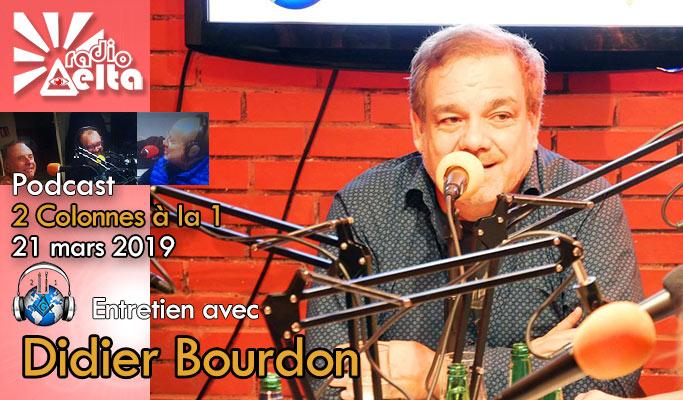 2 Colonnes à la 1 – 59 – 21 mars 2019 – Podcast de l'émission « Entretien avec Didier Bourdon »