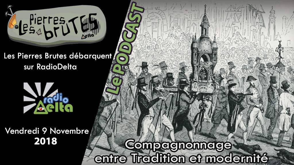 Les Pierres Brutes #3 – 9 novembre 2018 – Podcast de l'émission : « Le compagnonnage, entre Tradition et modernité »