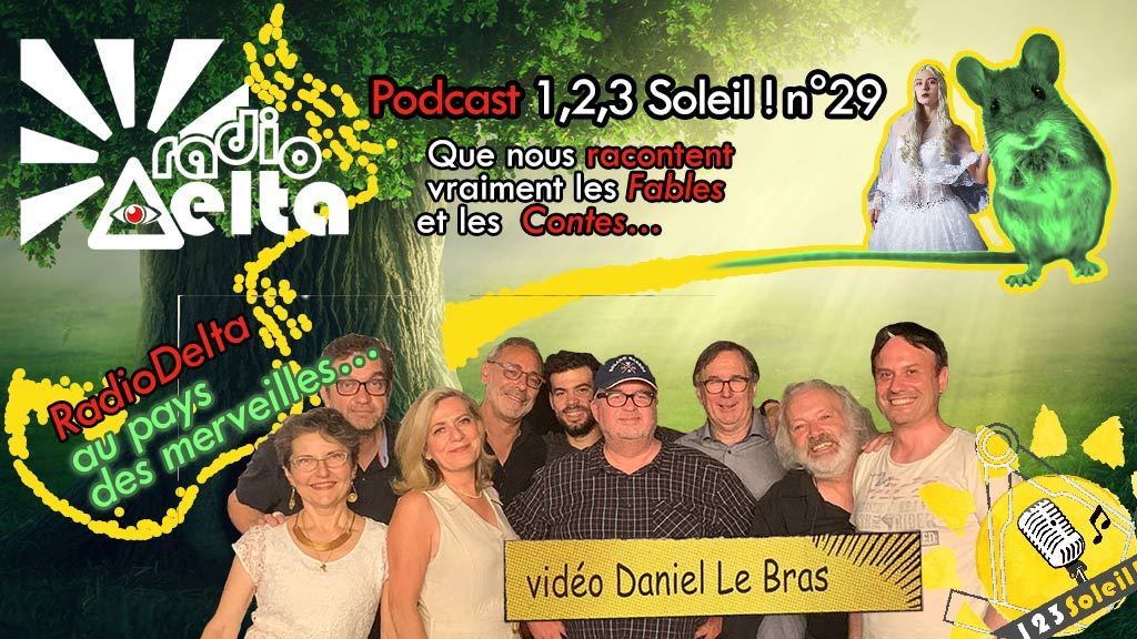 1,2,3, Soleil ! #29 – 28 juin  2019 – podcast : « RadioDelta au pays des merveilles »