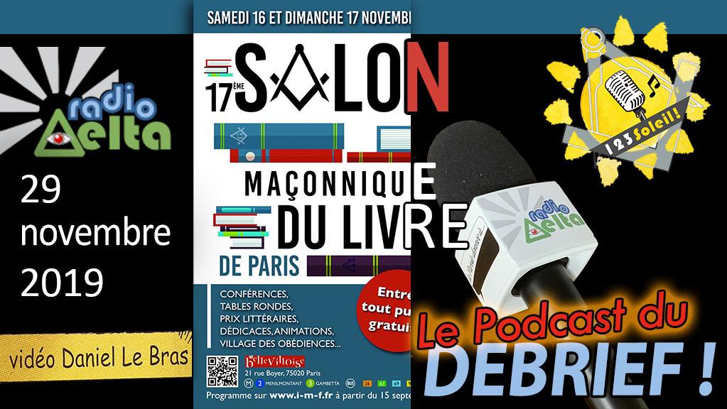 1,2,3, Soleil ! #32 – 29 novembre  2019  :  Podcast et vidéo – « Débrief salon maçonnique du livre de Paris 2019 »