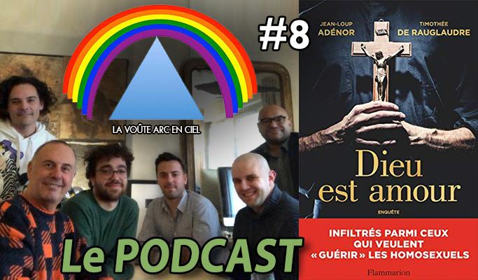 La Voûte Arc-en-ciel #8 – 7 janv. 2019 – « Jean-Loup Adénor et Timothée de Rauglaudre – «guérir» les homosexuels ??? » – Podcast