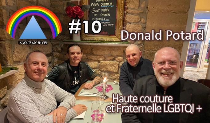 La Voûte Arc-en-ciel #10 – 11 mars 2020 – 20h – « Donald Potard, entre Haute couture et Fraternelle LGBTQI+ » – Podcast