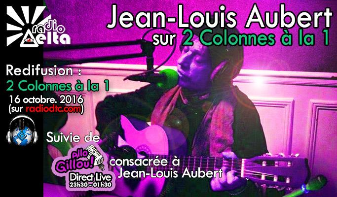 Delta-Info ! Soirée spéciale Jean-Louis Aubert – 2 Colonnes à la 1 & AlloGillou ! – 13 avril 2020 – 21h-01h00