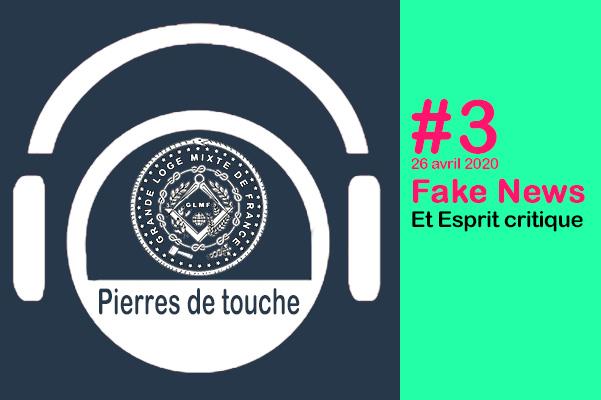Pierres de touche #3 – Esprit critique et fake news – Dim. 26 avril 2020 – une émission hebdo de la GLMF ! – Podcast