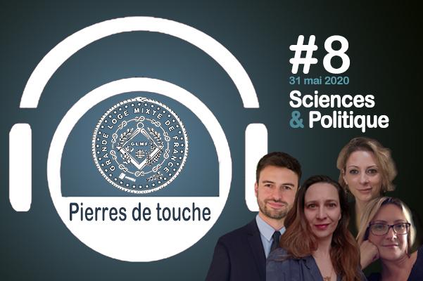 Pierres de touche #8 – Sciences & Politique – Dimanche 31 mai – l'hebdo de la GLMF ! – Podcast