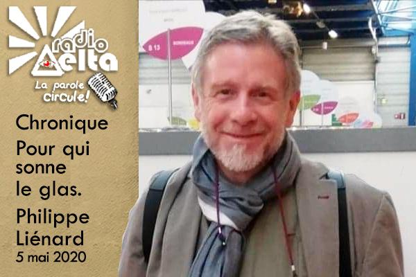 LPC – 5 – Pour qui sonne le glas ! – Philippe Liénard – 5 mai 2020
