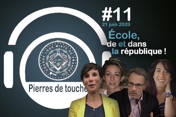 Pierres de touche #11 – École de la République, École dans la République – Dimanche 21 juin – l'hebdo de la GLMF ! – Podcast