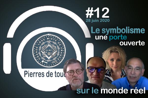 Pierres de touche #12 – Le symbolisme, une porte ouverte sur le monde réel – Dimanche 28 juin – l'hebdo de la GLMF ! – Podcast