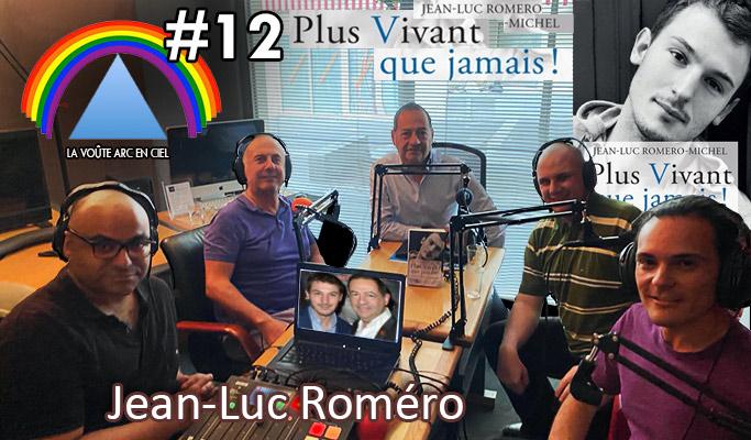 La Voûte Arc-en-ciel #12 – 23 juin 2020 – 20h – « Jean-Luc Roméro-Michel » – Podcast