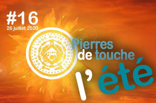 Pierres de touche, l'été ! #16 – Dimanche 26 juillet – l'hebdo estival de la GLMF ! – Podcast