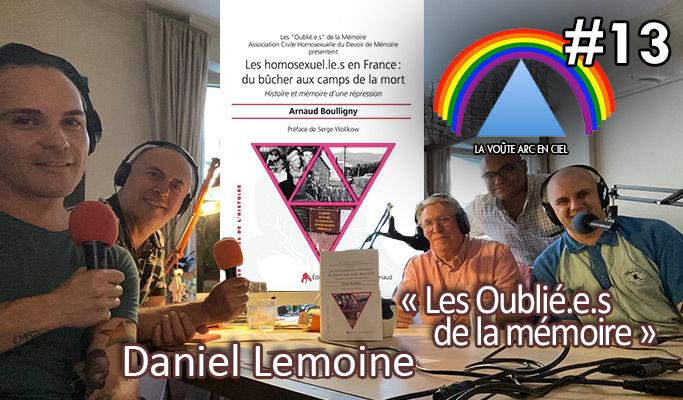 La Voûte Arc-en-ciel #13 – 21 juillet 2020 – 20h – « Daniel Lemoine » – Podcast