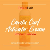 DeluxHair - Cantu Curl Activator Cream Review