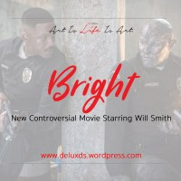 DeluxEdition: New Controversial Movie 'Bright' Starring Will Smith