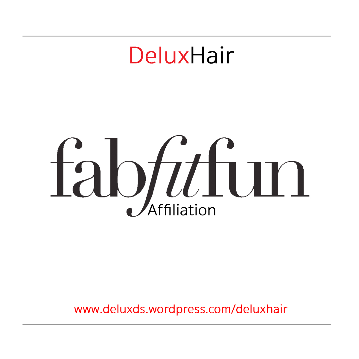 DeluxHair - Affiliate Spotlight [FabFitFun]