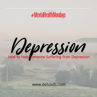 #DEMentalHealthMondays - How to Help Someone Suffering from Depression