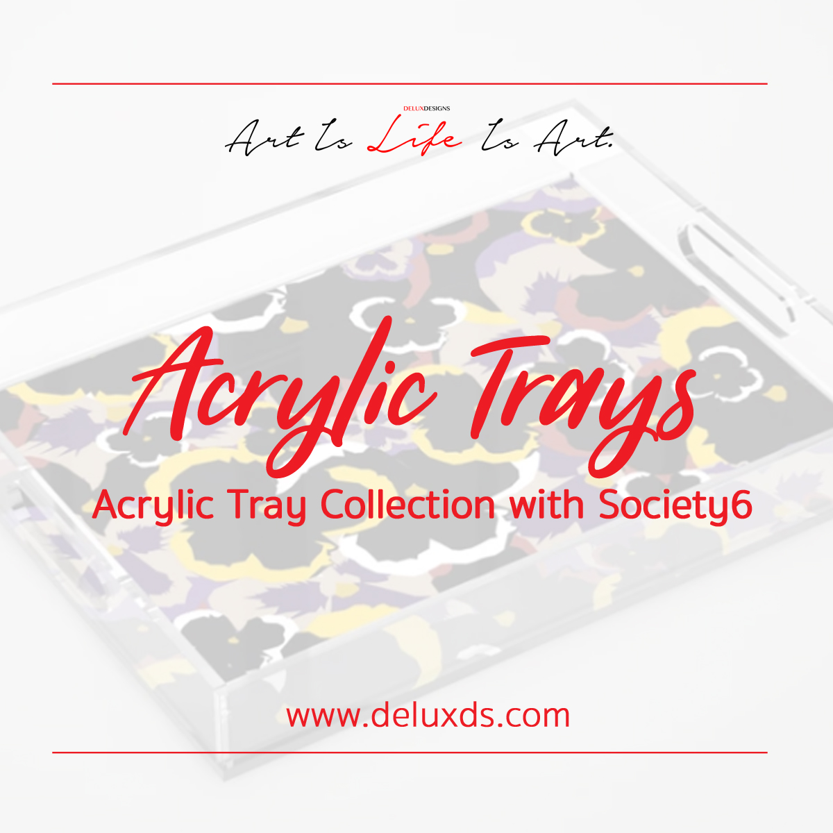 Acrylic Tray Collection with Society6