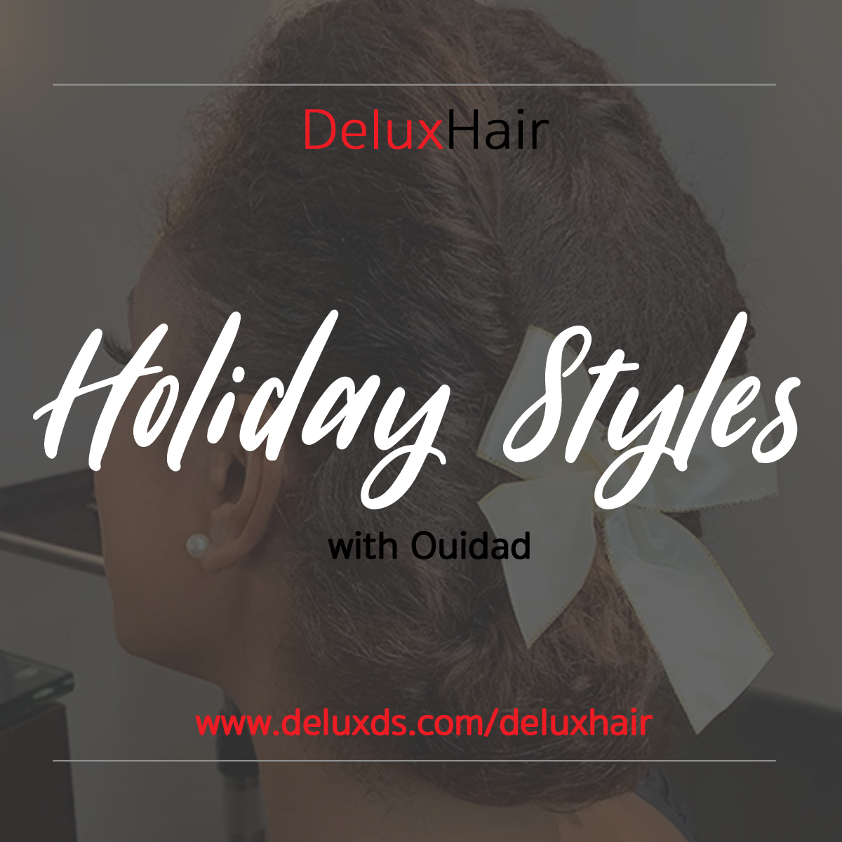 DeluxHair - Ouidad Holiday Natural Hairstyles