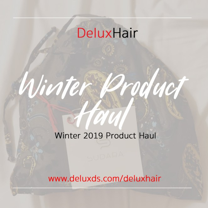 Winter Product Haul 2019