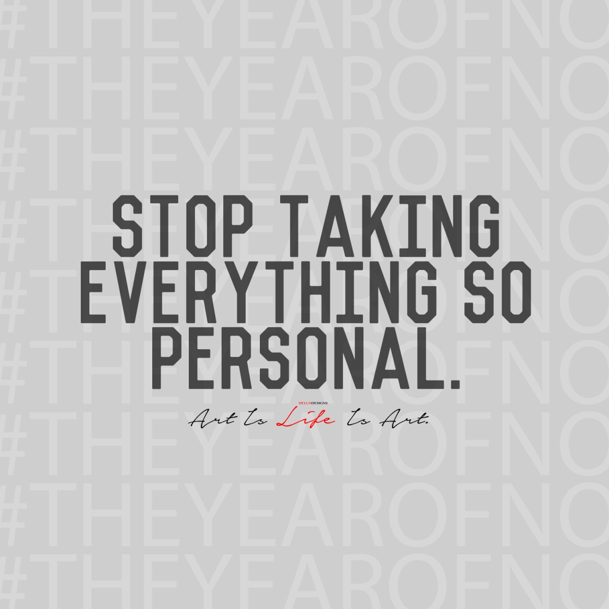 #TheYearofNo - Day 3: Stop Taking Everything So Personal