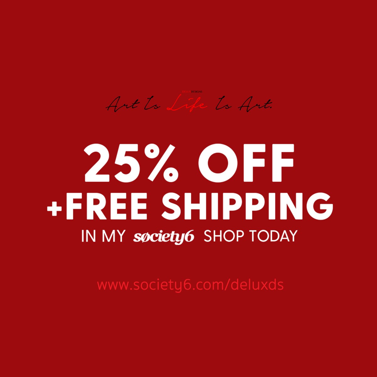25% off + FREE Shipping with Society6