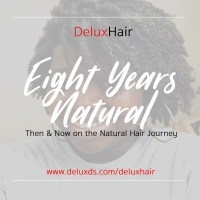DeluxHair - 8 Years on The Natural Hair Journey