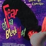Retro Review: Fear Of A Black Hat