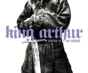 How Bad Is…King Arthur: Legend of the Sword (2017)?