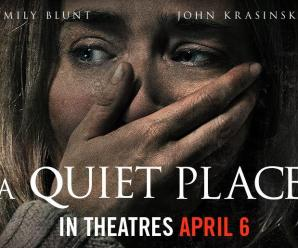 Coming Soon Trailers: A Quiet Place, Blockers, Chappaquiddick.