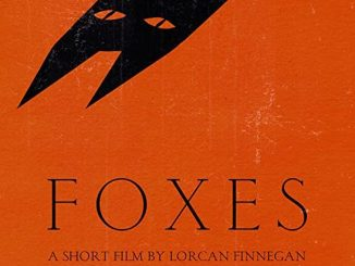 Short Film Review: Foxes.