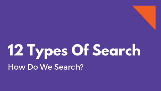 12 Types Of Search